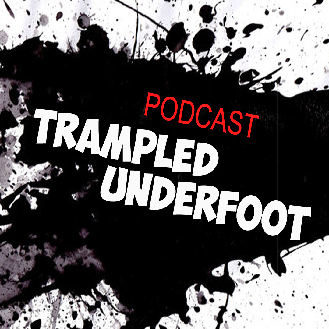 Trampled Underfoot Podcast